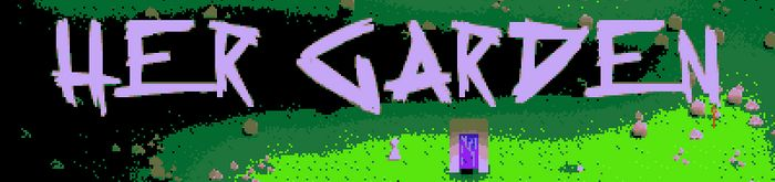 "The words ""Her Garden"" on a pixelated scene with rocks, grass, plants and character"